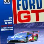 Ford GT, 50 ans à la conquête du Mans